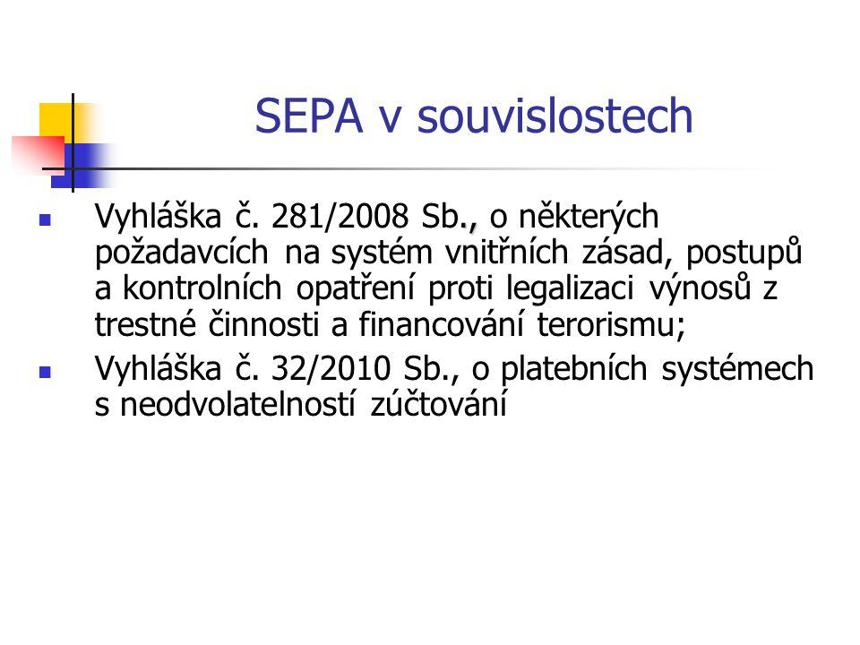 SEPA v souvislostech., Vyhláška č. 281/2008 Sb., o některých požadavcích na systém vnitřních zásad, postupů a kontrolních opatření proti legalizaci vý