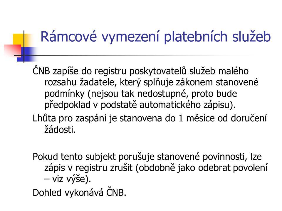 Rámcové vymezení platebních služeb ČNB zapíše do registru poskytovatelů služeb malého rozsahu žadatele, který splňuje zákonem stanovené podmínky (nejs