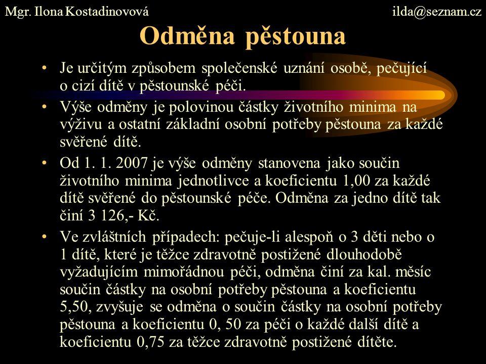 Výše odměny pěstouna v závislosti na počtu svěřených dětí Počet dětí v pěstounské péči 1 2 3 4 1 závislé na pomoci jiné osoby ve stupni II.,III.,IV.