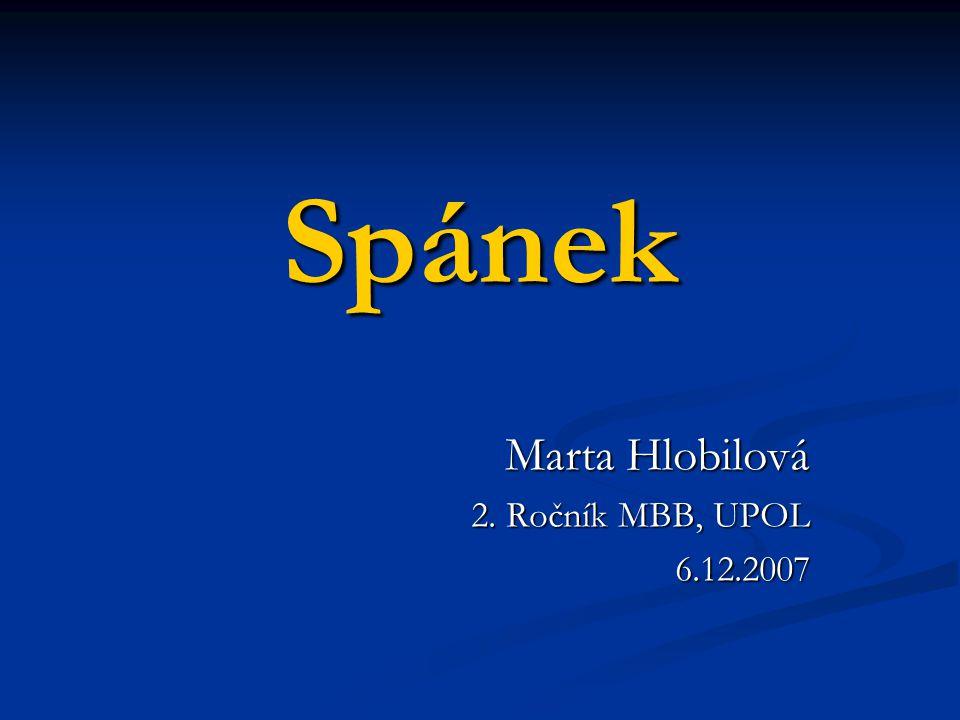 Spánek Marta Hlobilová 2. Ročník MBB, UPOL 6.12.2007