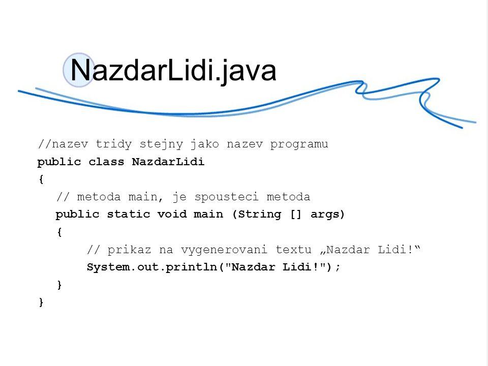 Pretypovani.java public class Pretypovani { public static void main(String [] args){ byte a = 4; int i = 22; a = (byte)i; System.out.print(i); }