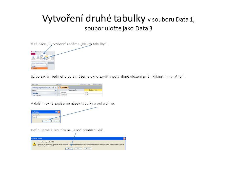 Vytvoření druhé tabulky v souboru Data 1, soubor uložte jako Data 3