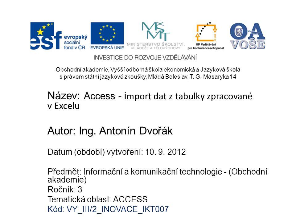 Název: Access - i mport dat z tabulky zpracované v Excelu Autor: Ing.