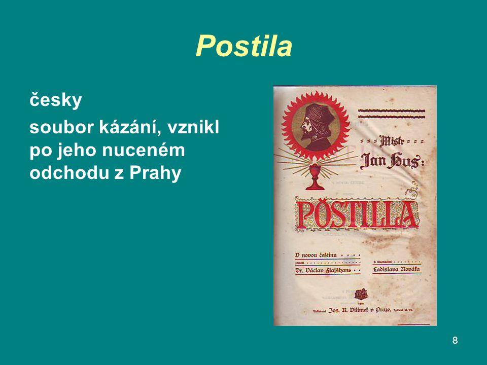Postila česky soubor kázání, vznikl po jeho nuceném odchodu z Prahy 8