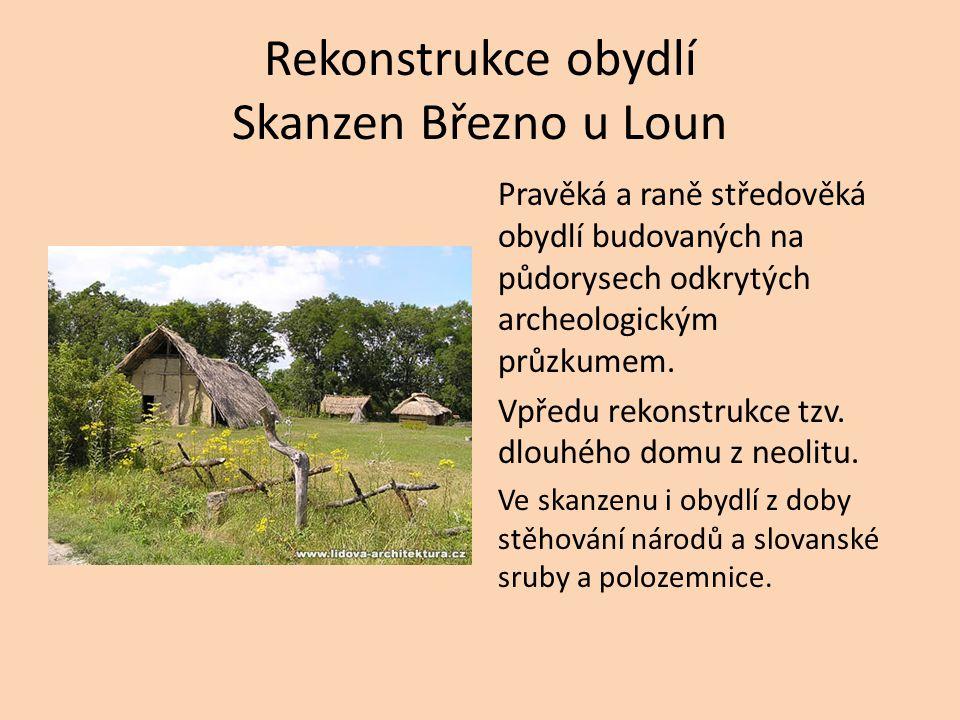 Rekonstrukce obydlí Skanzen Březno u Loun Pravěká a raně středověká obydlí budovaných na půdorysech odkrytých archeologickým průzkumem.