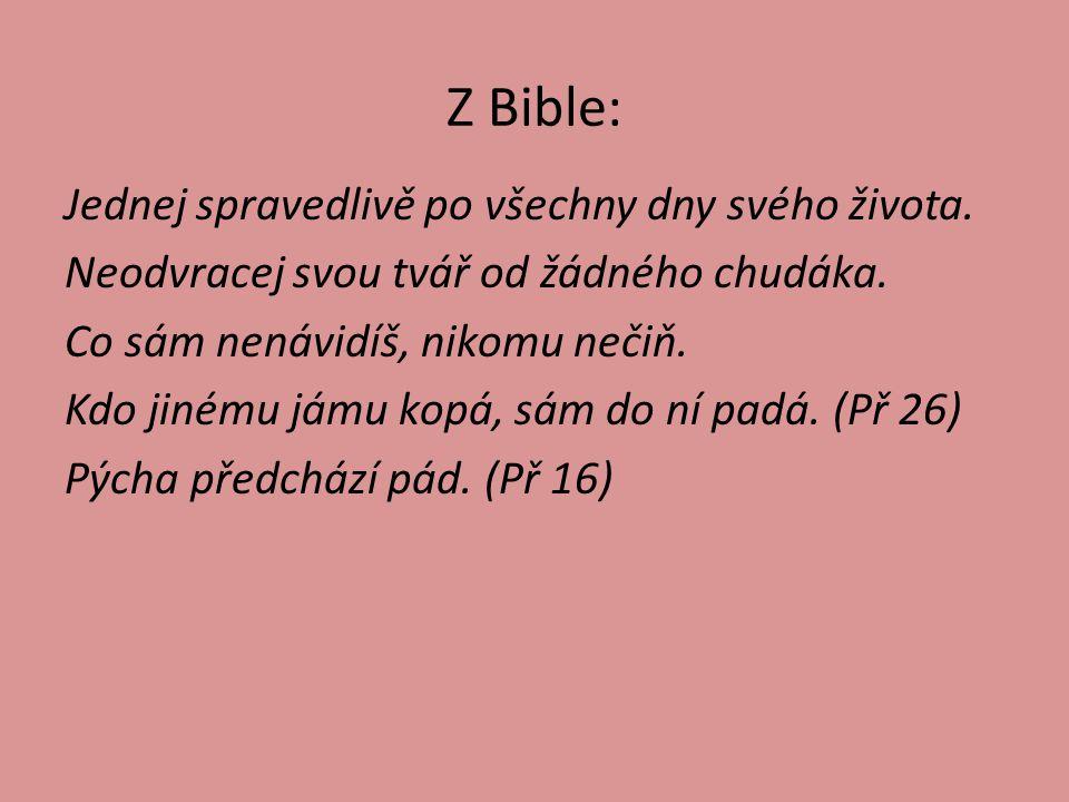 Z Bible: Jednej spravedlivě po všechny dny svého života.