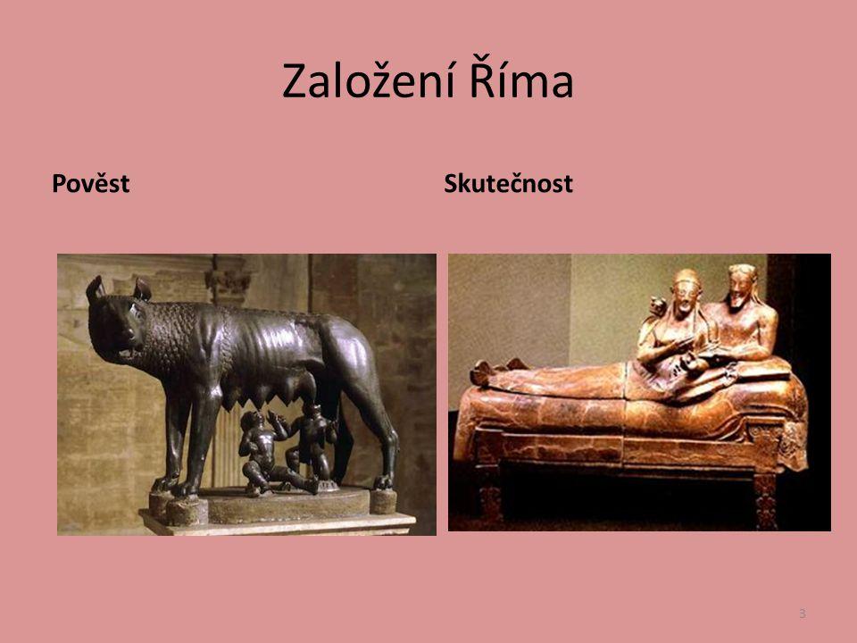 Založení Říma PověstSkutečnost 3