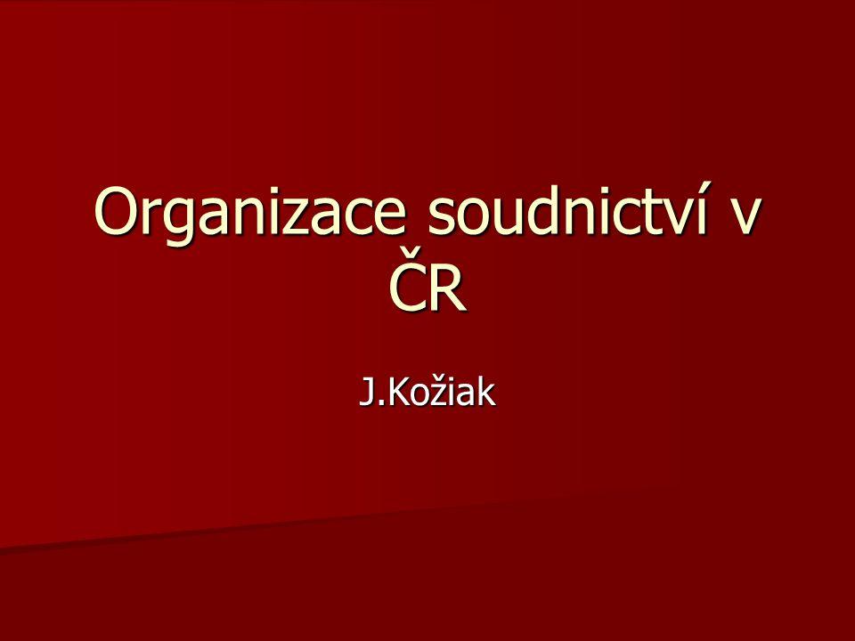 Organizace soudnictví v ČR J.Kožiak