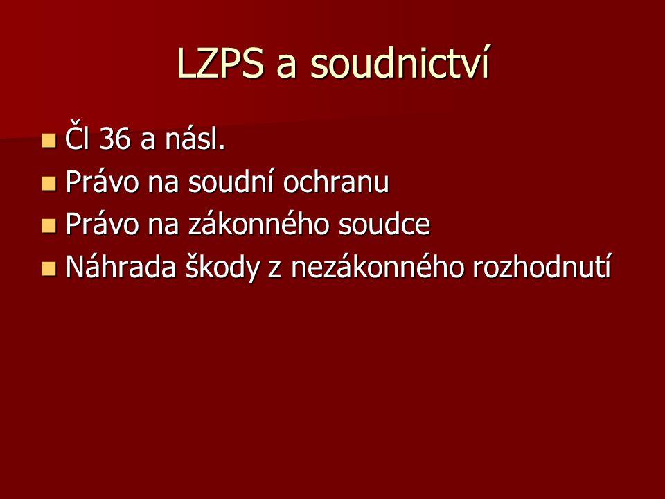 LZPS a soudnictví Čl 36 a násl.Čl 36 a násl.