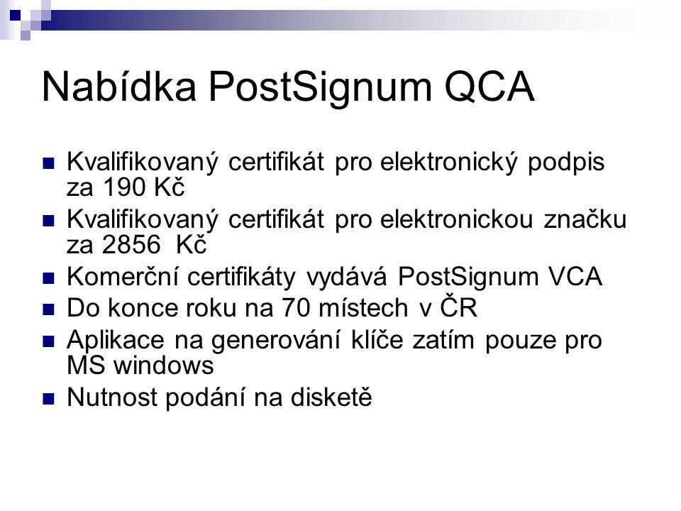 Nabídka PostSignum QCA Kvalifikovaný certifikát pro elektronický podpis za 190 Kč Kvalifikovaný certifikát pro elektronickou značku za 2856 Kč Komerční certifikáty vydává PostSignum VCA Do konce roku na 70 místech v ČR Aplikace na generování klíče zatím pouze pro MS windows Nutnost podání na disketě