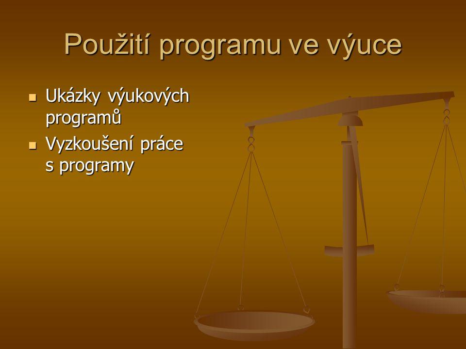 Použití programu ve výuce Ukázky výukových programů Ukázky výukových programů Vyzkoušení práce s programy Vyzkoušení práce s programy