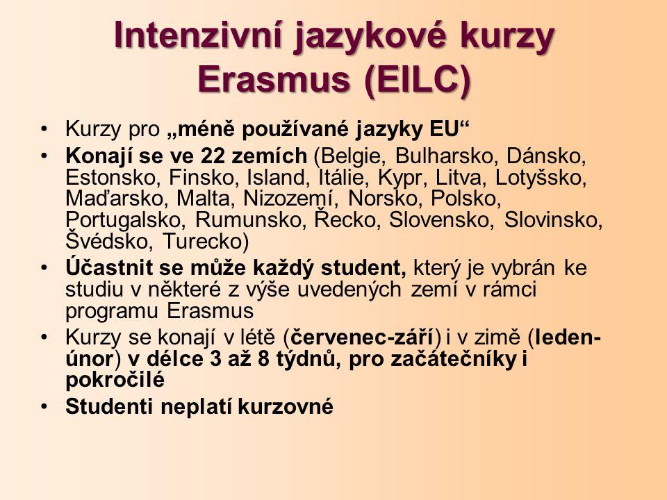 """Intenzivní jazykové kurzy Erasmus (EILC) Kurzy pro """"méně používané jazyky EU"""" Konají se ve 22 zemích (Belgie, Bulharsko, Dánsko, Estonsko, Finsko, Isl"""