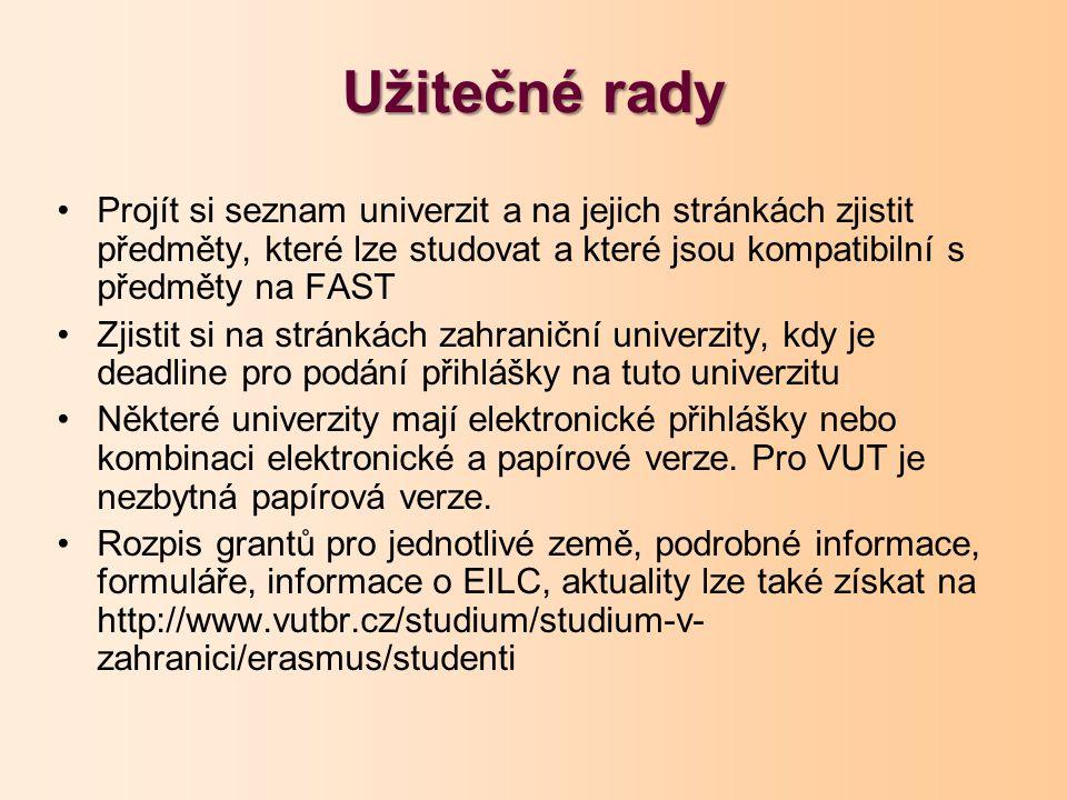 Užitečné rady Projít si seznam univerzit a na jejich stránkách zjistit předměty, které lze studovat a které jsou kompatibilní s předměty na FAST Zjist