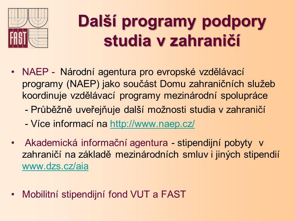 Další programy podpory studia v zahraničí NAEP - Národní agentura pro evropské vzdělávací programy (NAEP) jako součást Domu zahraničních služeb koordi