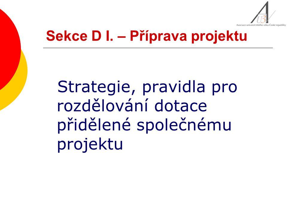 Sekce D I. – Příprava projektu Strategie, pravidla pro rozdělování dotace přidělené společnému projektu