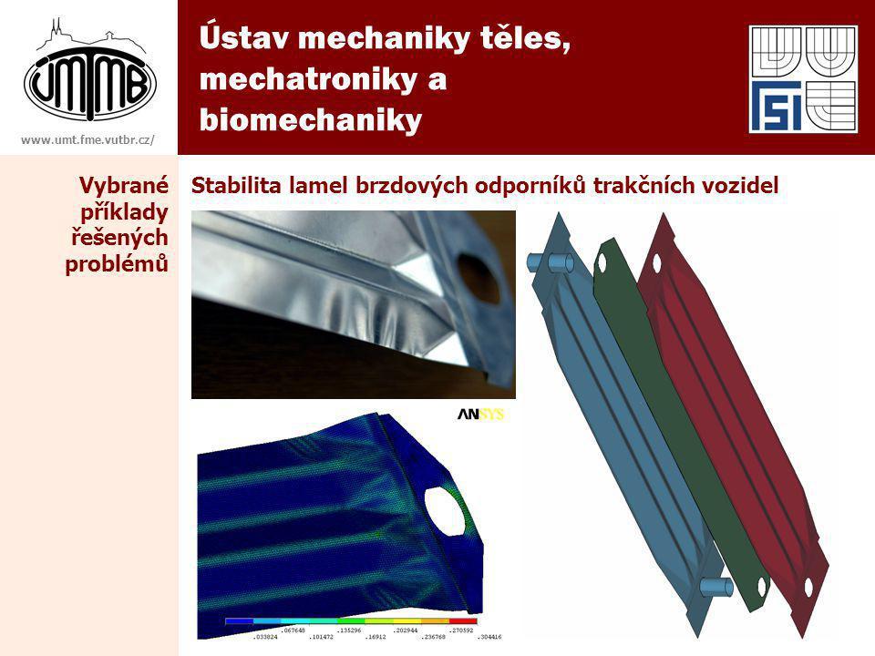 Ústav mechaniky těles, mechatroniky a biomechaniky www.umt.fme.vutbr.cz/ Stabilita lamel brzdových odporníků trakčních vozidelVybrané příklady řešených problémů