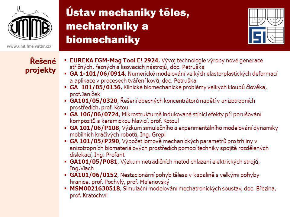 Ústav mechaniky těles, mechatroniky a biomechaniky www.umt.fme.vutbr.cz/  EUREKA FGM-Mag Tool E! 2924, Vývoj technologie výroby nové generace střižný