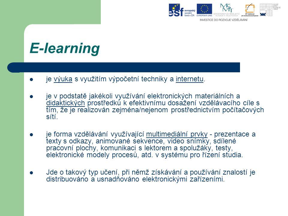 E-learning je výuka s využitím výpočetní techniky a internetu.výukainternetu je v podstatě jakékoli využívání elektronických materiálních a didaktický