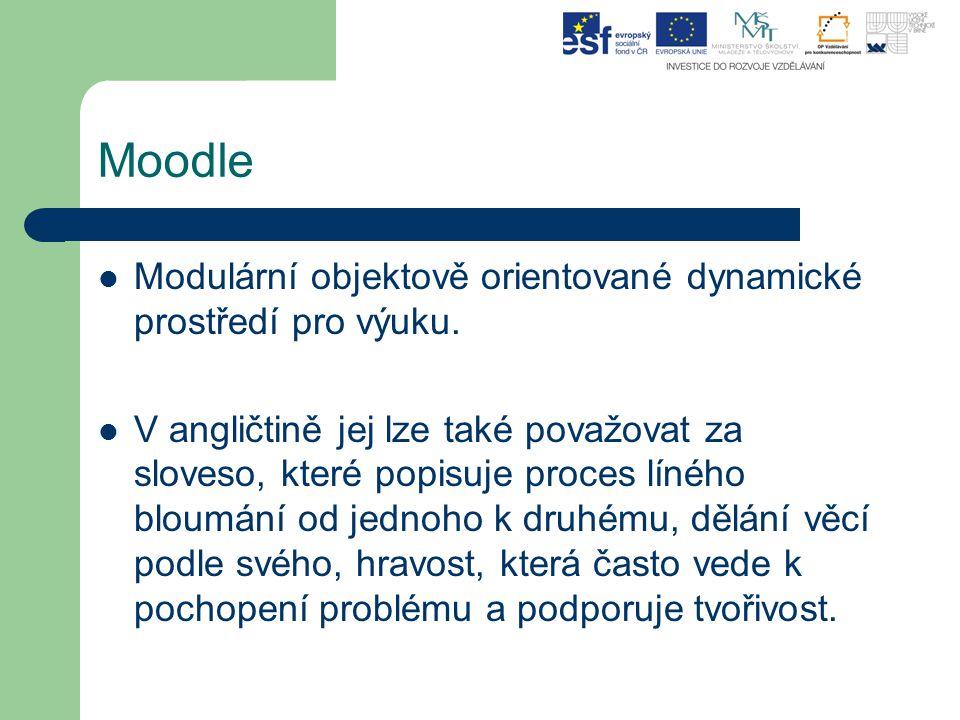 Moodle Modulární objektově orientované dynamické prostředí pro výuku. V angličtině jej lze také považovat za sloveso, které popisuje proces líného blo