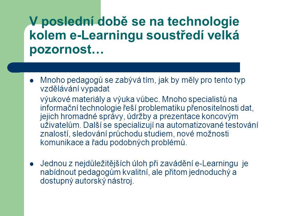 V poslední době se na technologie kolem e-Learningu soustředí velká pozornost… Mnoho pedagogů se zabývá tím, jak by měly pro tento typ vzdělávání vypa
