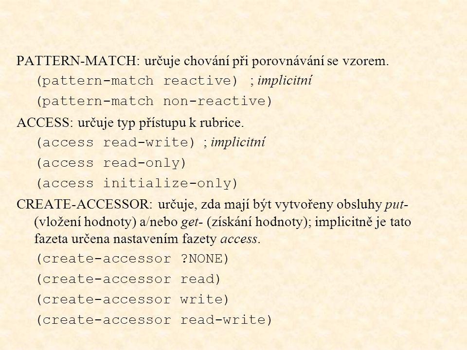PATTERN-MATCH: určuje chování při porovnávání se vzorem.