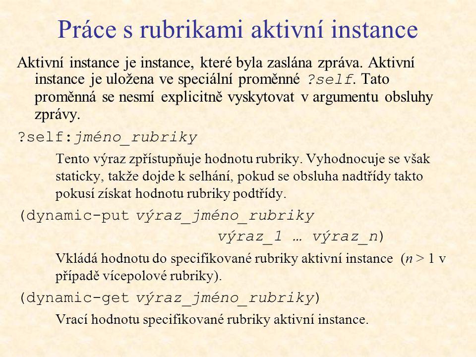 Práce s rubrikami aktivní instance Aktivní instance je instance, které byla zaslána zpráva.