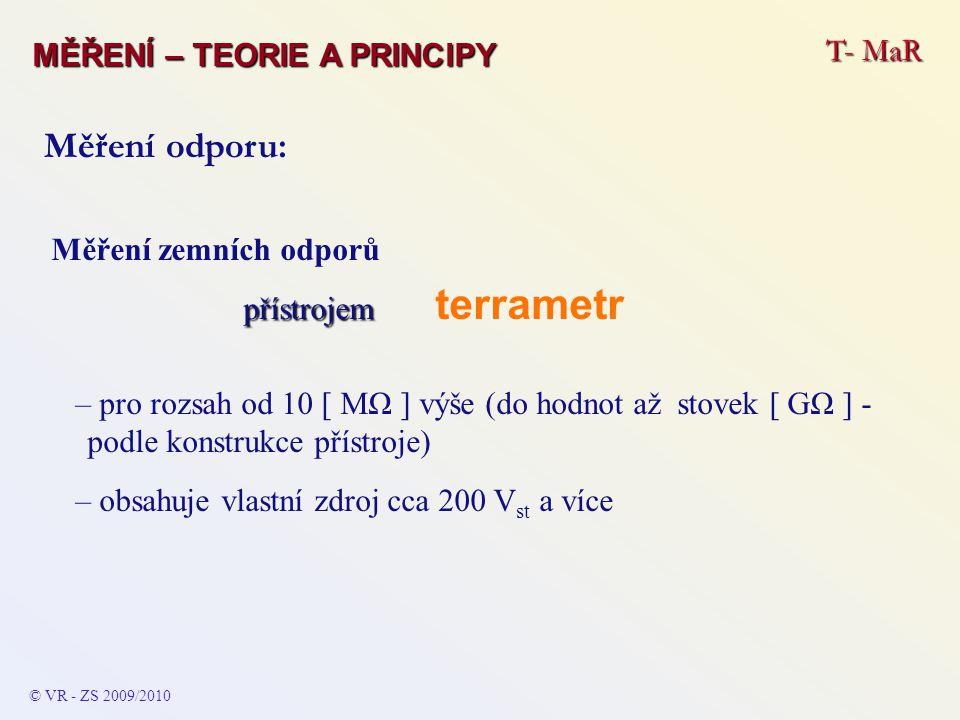 Měření zemních odporů přístrojem přístrojem terrametr – pro rozsah od 10 [ MΩ ] výše (do hodnot až stovek [ GΩ ] - podle konstrukce přístroje) – obsah