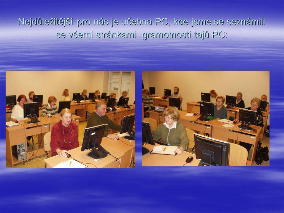 Nejdůležitější pro nás je učebna PC, kde jsme se seznámili se všemi stránkami gramotnosti tajů PC: