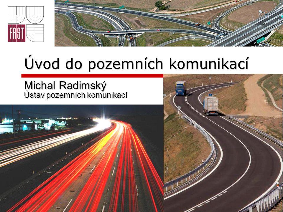 Dopravní prostředky na pozemních komunikacích  plánování, projektování, návrh, stavbu a provoz pozemních komunikací ovlivňují motorové dopravní prostředky především svým množstvím, rozměry, hmotností a rychlostí v dopravním proudu  pro navrhování pozemních komunikací je rozhodující dlouhodobé výhledové množství silniční dopravy (intenzita na 20-25 let) a skladba dopravního proudu (podíl jednotlivých druhů vozidel)  základní charakteristiku vozidla určuje prováděcí předpis zákona č.