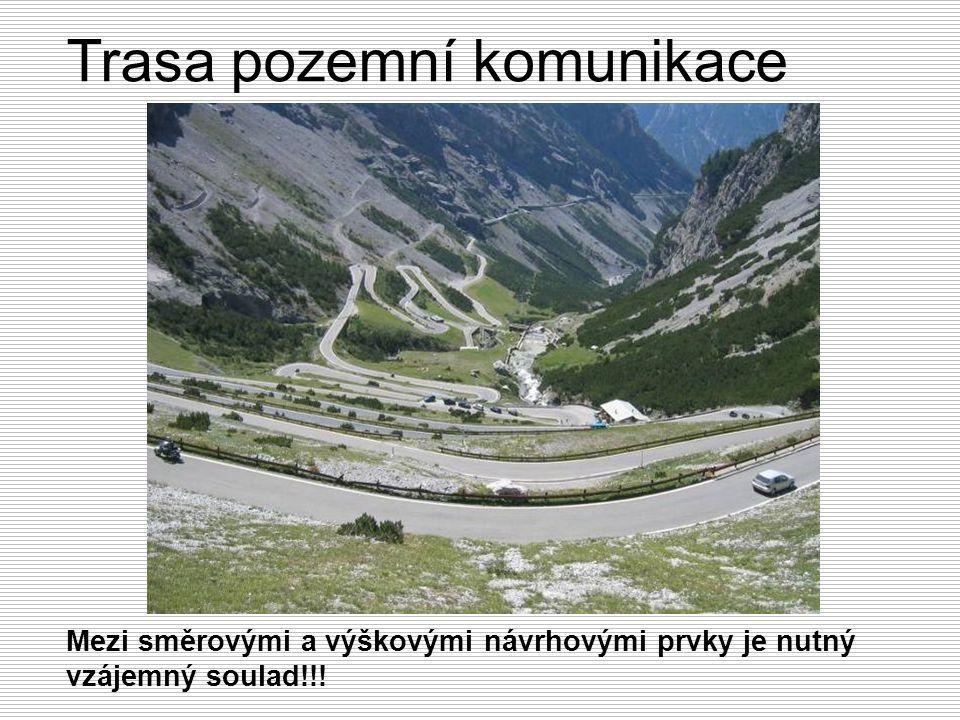 Trasa pozemní komunikace Mezi směrovými a výškovými návrhovými prvky je nutný vzájemný soulad!!!
