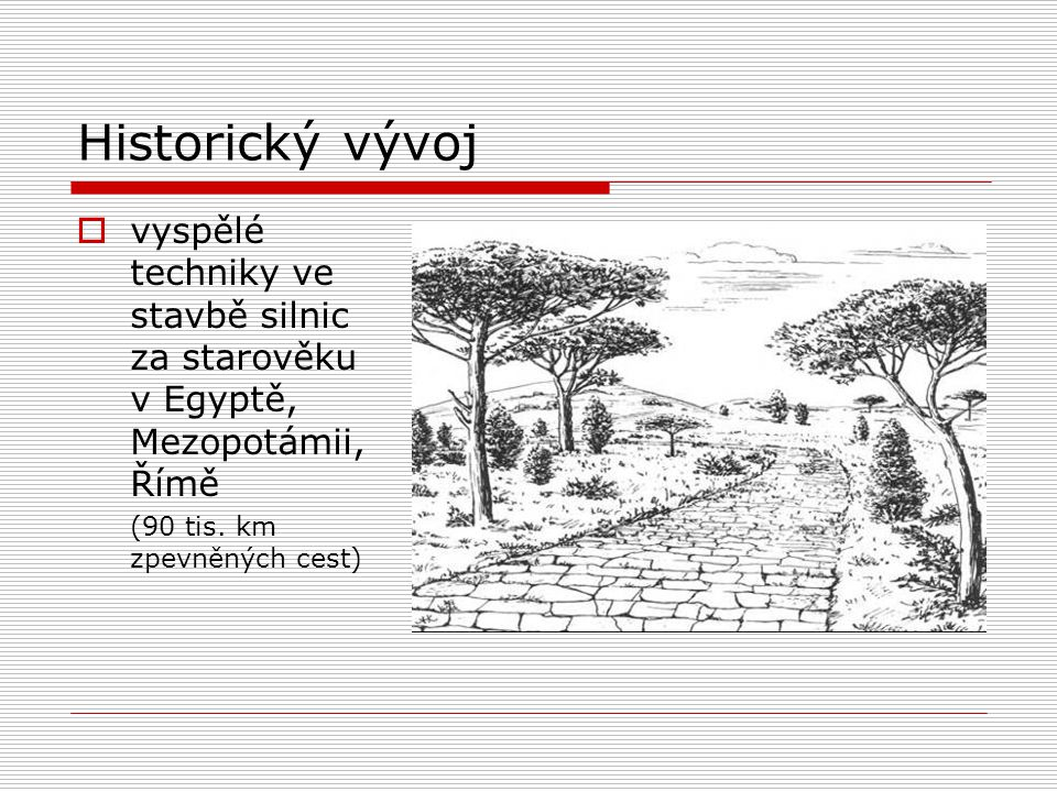 Historický vývoj v Českých zemích  úpadek ve stavbě silnic až do 18.