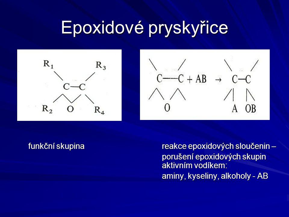Epoxidové pryskyřice funkční skupinareakce epoxidových sloučenin – porušení epoxidových skupin aktivním vodíkem: aminy, kyseliny, alkoholy - AB