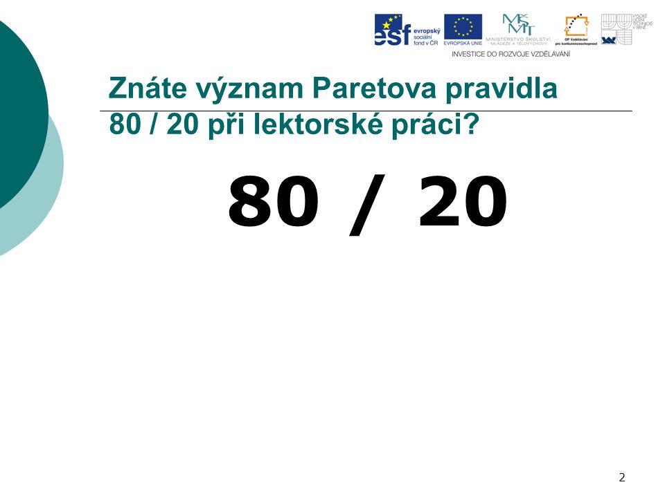 2 Znáte význam Paretova pravidla 80 / 20 při lektorské práci? 80 / 20