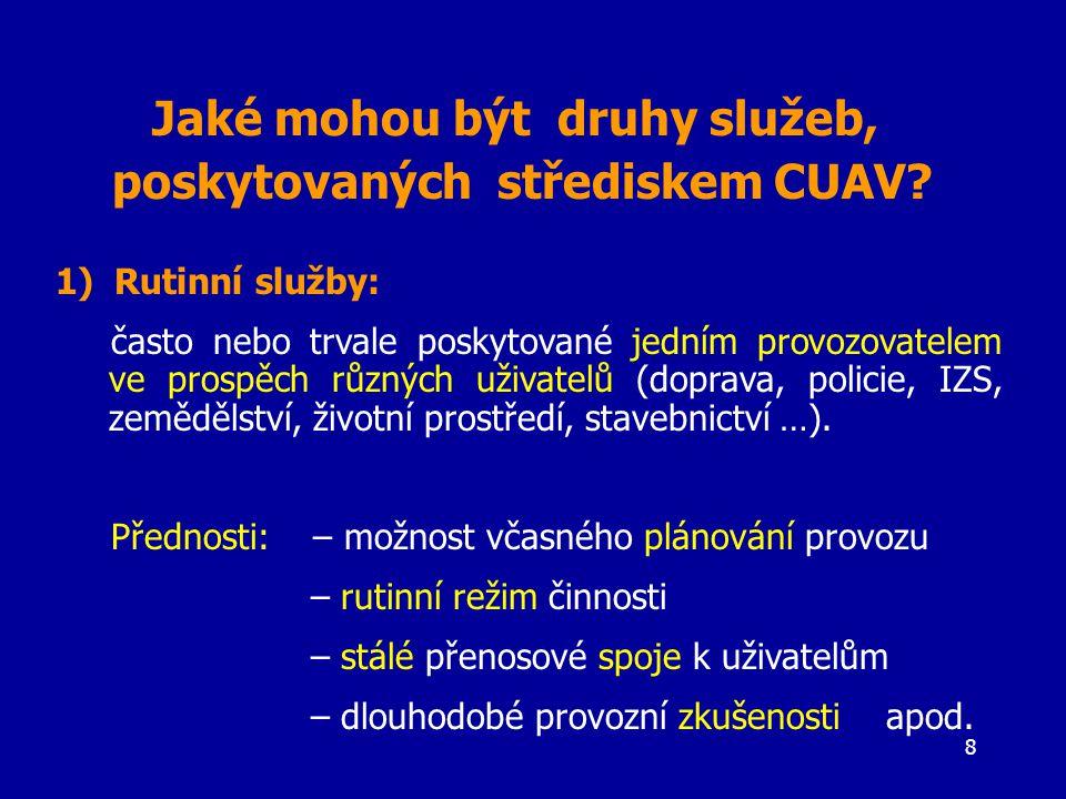 8 Jaké mohou být druhy služeb, poskytovaných střediskem CUAV.