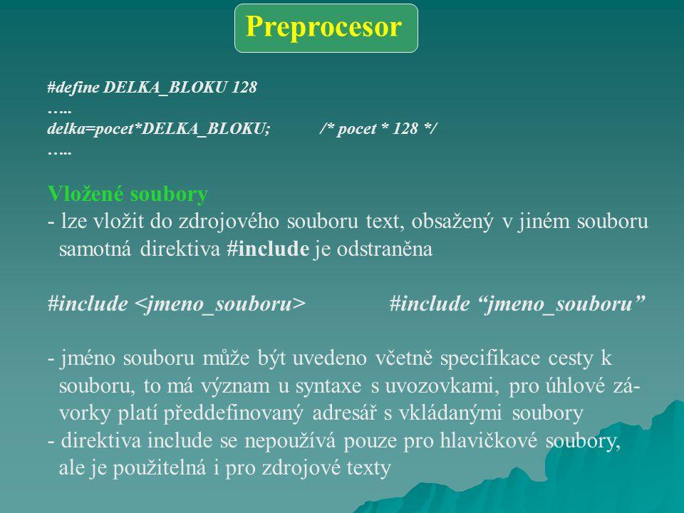#define DELKA_BLOKU 128 ….. delka=pocet*DELKA_BLOKU;/* pocet * 128 */ …..