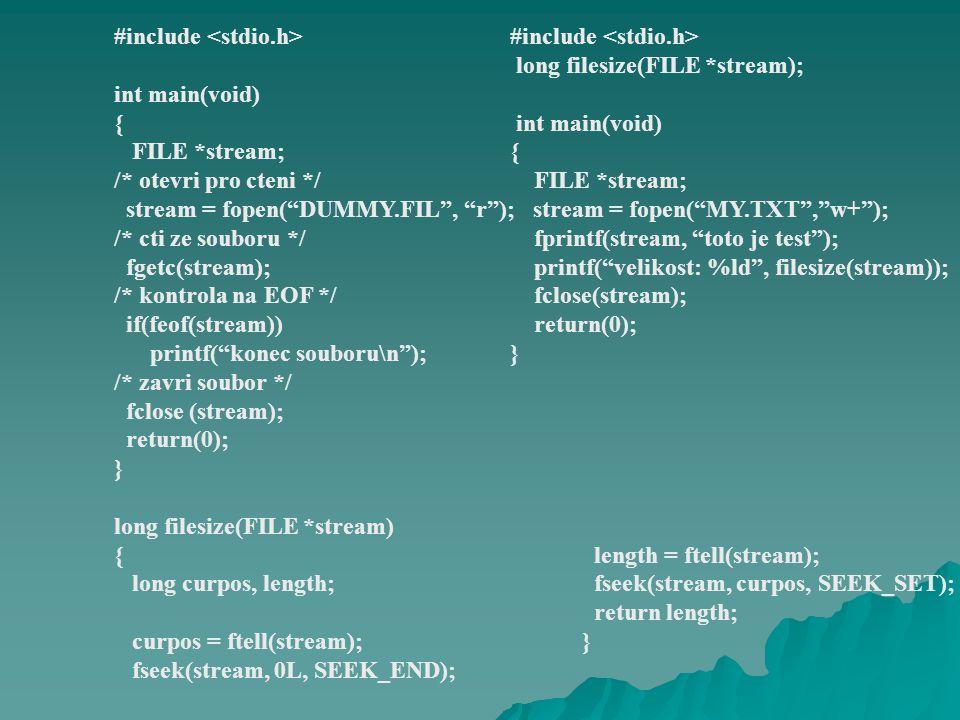 - deklarace funkcí elementárního přístupu jsou v IO.H, nelze spoléhat na přenositelnost int creat(const char *jm_soub, int povolen) - pokud soubor s daným jménem existuje, bude přepsán, parametr povolen má smysl pouze pro nové soubory, pokud soubor již existuje a je nastaven pro čtení, volání neuspěje a soubor zůstane nezmě- něný pokud je parametr pro zápis, bude soubor zkrácen na nulovou délku Možné hodnoty parametru povolen (SYS.H, STAT.H): S_IWRITEpovolen zápis S_IREADpovoleno čtení S_IREAD | S_IWRITEpovoleno čtení a zápis Vytvoření souboru Soubory na elementární úrovni