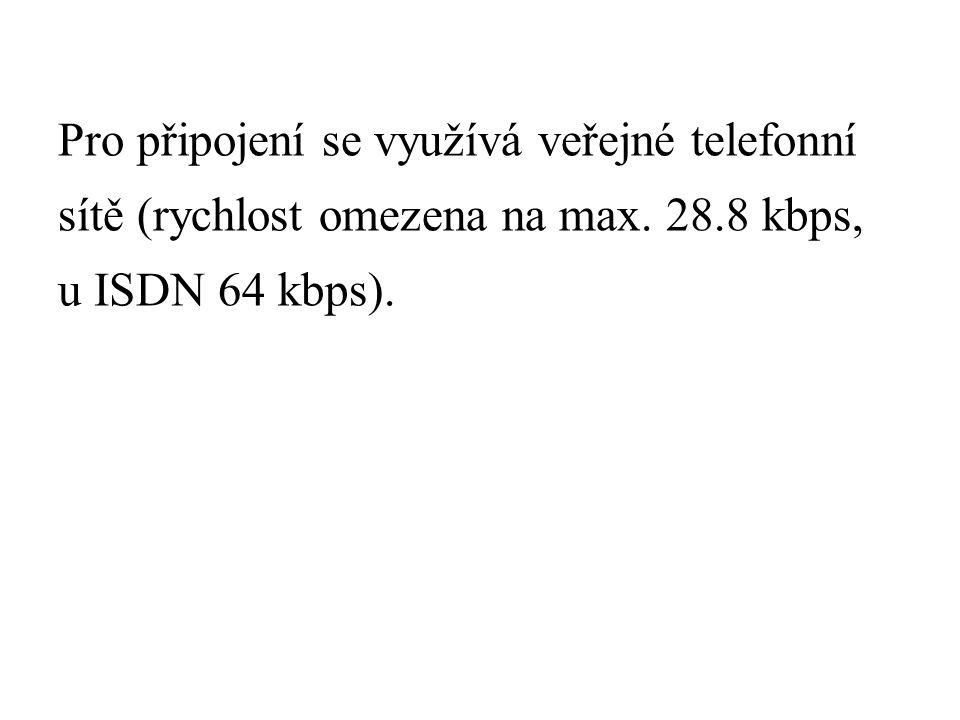 Pro připojení se využívá veřejné telefonní sítě (rychlost omezena na max.