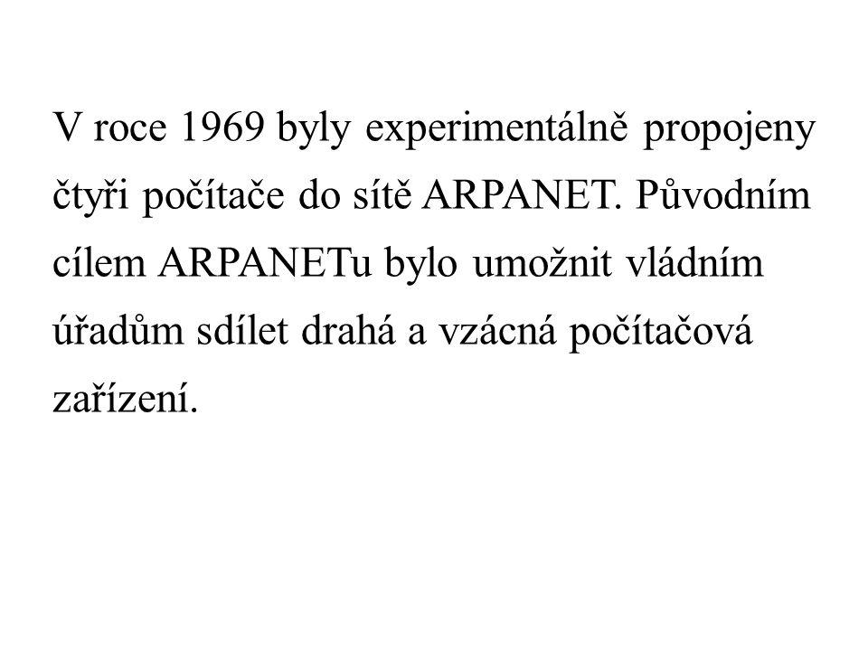 V roce 1969 byly experimentálně propojeny čtyři počítače do sítě ARPANET.