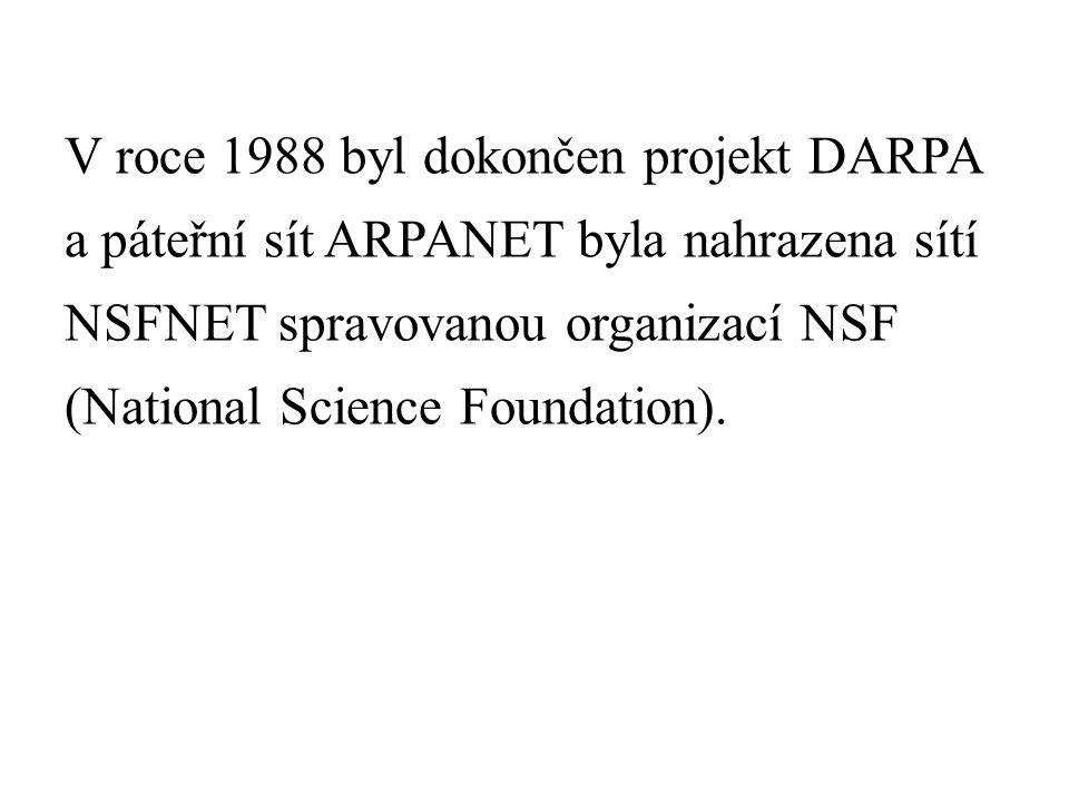 V roce 1988 byl dokončen projekt DARPA a páteřní sít ARPANET byla nahrazena sítí NSFNET spravovanou organizací NSF (National Science Foundation).
