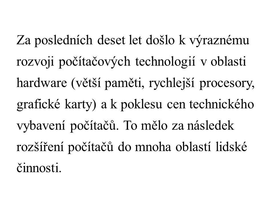 Zájem veřejnosti o počítače a jejich využití při běžných činnostech jako je např.