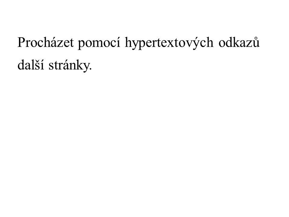 Procházet pomocí hypertextových odkazů další stránky.