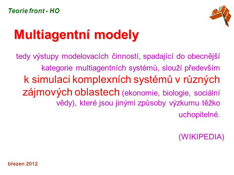 březen 2012 Multiagentní modely tedy výstupy modelovacích činností, spadající do obecnější kategorie multiagentních systémů, slouží především k simulaci komplexních systémů v různých zájmových oblastech (ekonomie, biologie, sociální vědy), které jsou jinými způsoby výzkumu těžko uchopitelné.