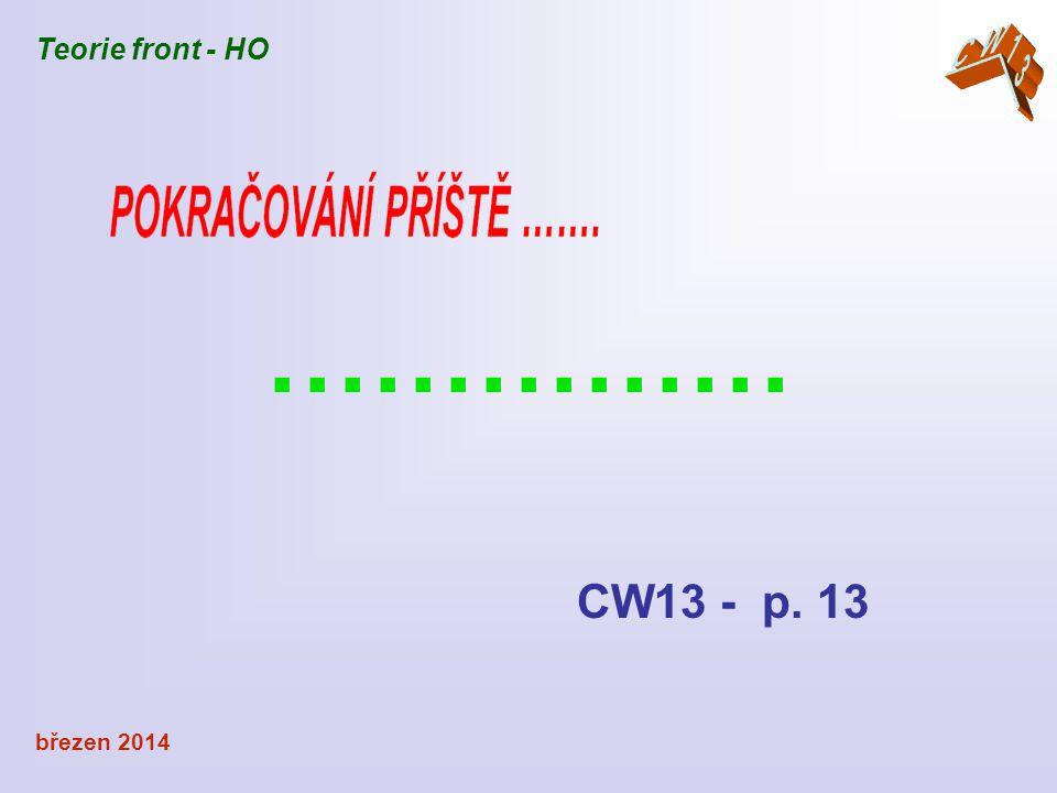 březen 2014 …………… CW13 - p. 13 Teorie front - HO