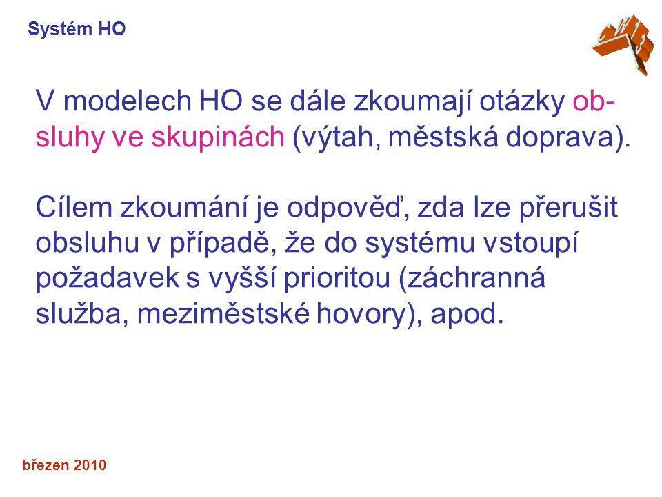 březen 2010 V modelech HO se dále zkoumají otázky ob- sluhy ve skupinách (výtah, městská doprava).