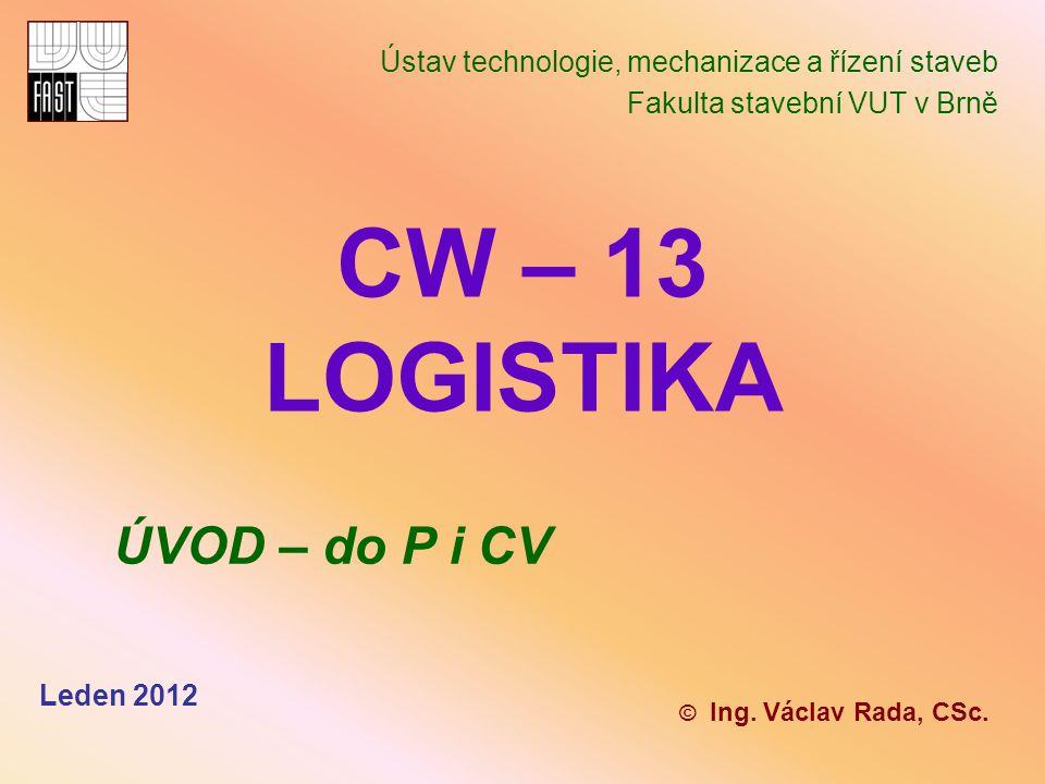 Leden 2012 PŘEDMĚT JE V ROZVRHU TÝDNĚ: - 2 hod.přednášky + 2 hod.