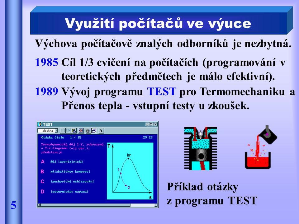 Výchova počítačově znalých odborníků je nezbytná. Využití počítačů ve výuce 5 1985Cíl 1/3 cvičení na počítačích (programování v teoretických předmětec