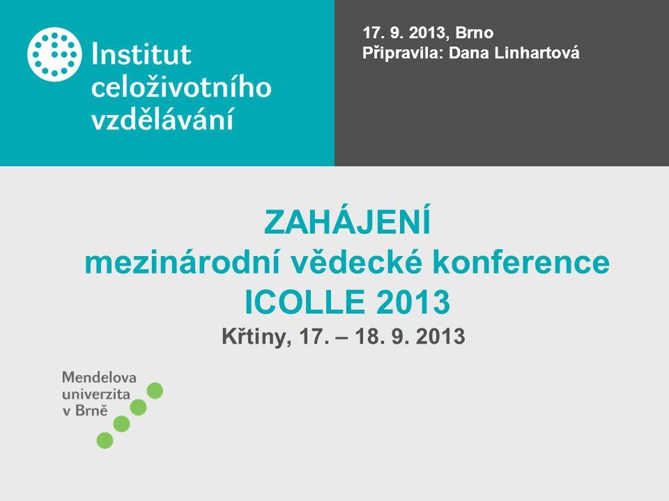 ZAHÁJENÍ mezinárodní vědecké konference ICOLLE 2013 Křtiny, 17.