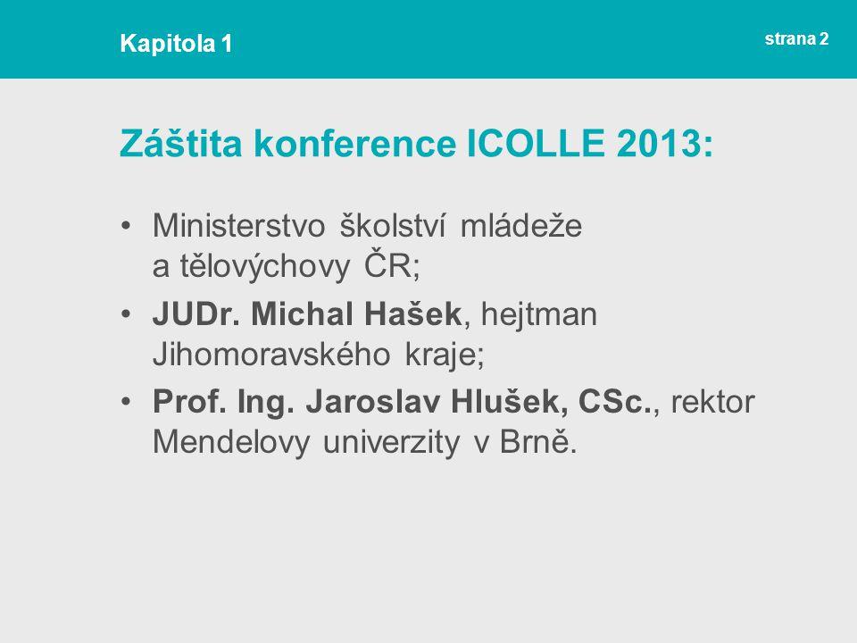 strana 2 Záštita konference ICOLLE 2013: Ministerstvo školství mládeže a tělovýchovy ČR; JUDr.