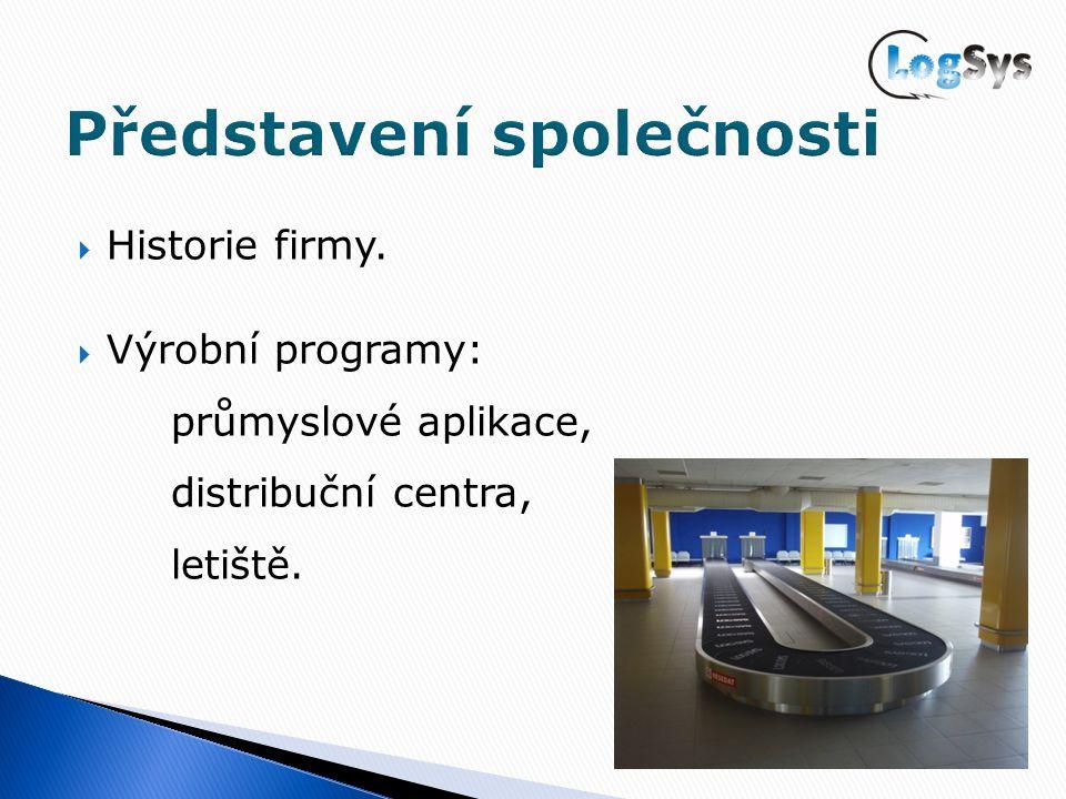 Historie firmy.  Výrobní programy: průmyslové aplikace, distribuční centra, letiště.