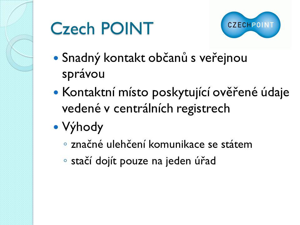 Co poskytuje Czech POINT Výpis z Katastru nemovitostí Výpis z Obchodního rejstříku Výpis z Živnostenského rejstříku Výpis z Rejstříku trestů Výpis z bodového hodnocení řidiče Datové schránky … http://www.czechpoint.cz